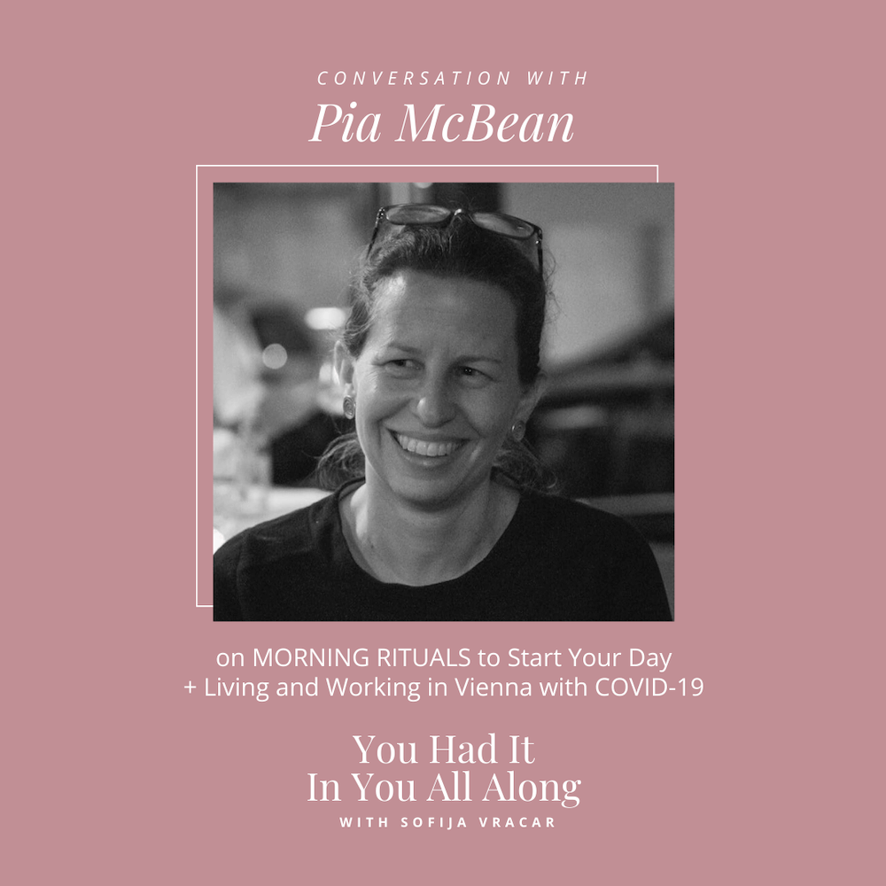 Morning Rituals to Start Your Day You Had It In You All Along Podcast Pia McBean
