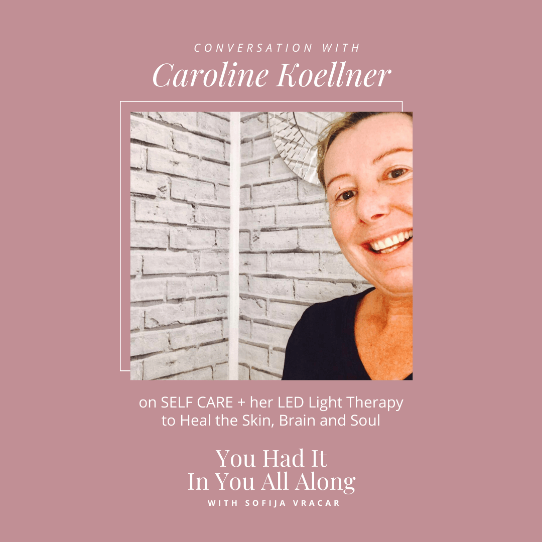 You Had It In You All Along Podcast Sofija Vracar Caroline Koellner Facial Attraction Beauty 2