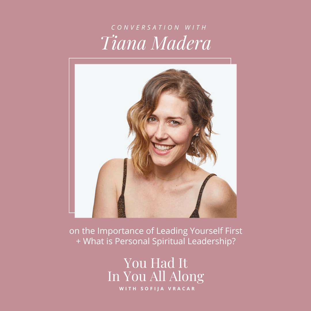 Leading Yourself First Personal Spiritual Leadership Tiana Madera Torch Podcast